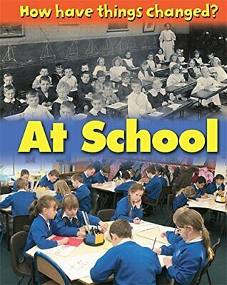 At School (How Have Things Changed) by Nixon, James Hardback Book The Cheap Fast