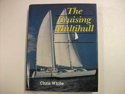 The Cruising Multihull by White, Chris Hardback Book The Cheap Fast Free Post