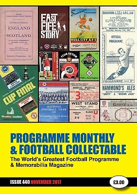 Reduced Price - Issue 440 - November 2017  Programme Monthly & Football Collecta