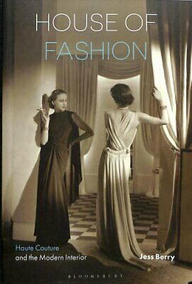 House of Fashion Haute Couture and the Modern Interior 9781474283403 | Brand New