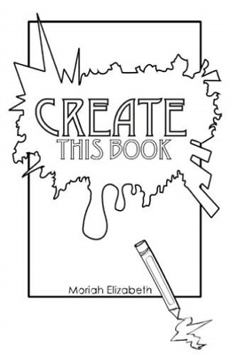 Moriah Elizabeth-Create This Book BOOK NEW