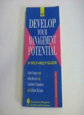 Develop Your Management Potential: A Self-help Guide By Charlot .9780749409715