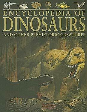 Encyclopedia of Dinosaurs : And Other Prehistoric