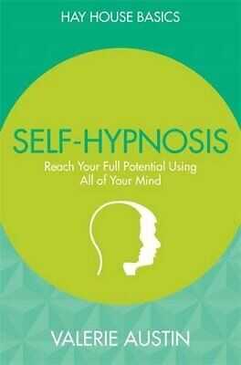 Self-Hypnosis: Reach Your Full Potential Using All of Your Mind (Hay House Basi