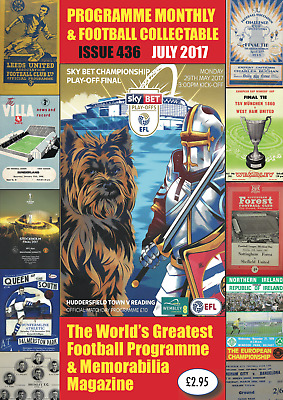 Reduced Price - Issue 436 - July 2017  Programme Monthly & Football Collecta