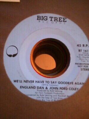 England Dan/John Ford Coley, Never Have To Say Goodbye Again ~ 1978 promo 45