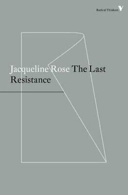 The Last Resistance by Jacqueline Rose (Paperback, 2017)