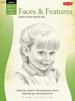 Drawing: Faces & Features (How to Draw & Paint/Art Instruction Program), Debra K