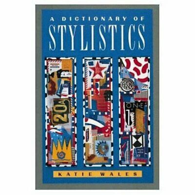 A Dictionary of Stylistics (Studies in Language and Linguistics .9780582031395