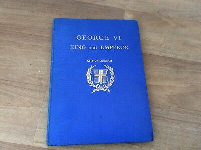 George V1 King And Emperor- City Of Durham Coronation Souvenir Hb Book 1937
