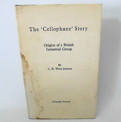 The Cellophane Story Origins Of A British Industrial Group HB 1st Edition 1977