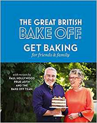 The Great British Bake Off: Get Baking for Friends and Family, New, The Bake Off