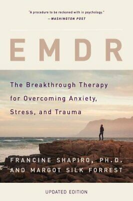 EMDR The Breakthrough Therapy for Overcoming Anxiety, Stress, a... 9780465096749