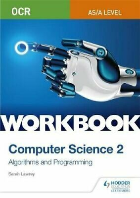 OCR AS/A-level Computer Science Workbook 2: Algorithms and Prog... 9781510437005