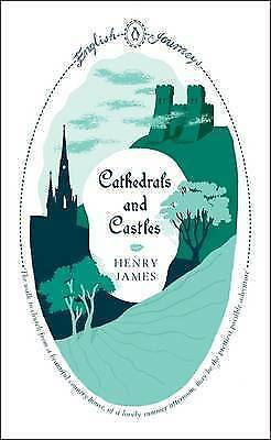 Cathedrals and Castles by Henry James (Paperback) Book