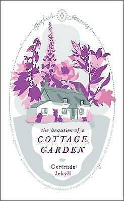The Beauties of a Cottage Garden by Gertrude Jekyll (Paperback) Book