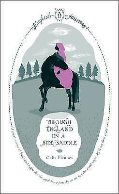 Through England on a Side-saddle by Celia Fiennes (Paperback) Book