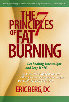 The 7 Principles of Fat Burning: Lose the weight. Keep it off [PDF]