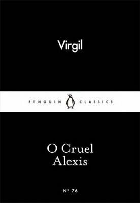 O Cruel Alexis by Virgil 9780141398730 | Brand New | Free UK Shipping