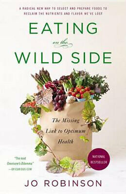 NEW Eating on the Wild Side By Jo Robinson Paperback Free Shipping