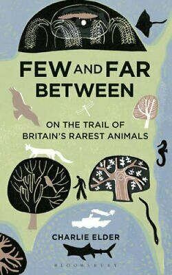 Few And Far Between On The Trail of Britain's Rarest Animals 9781472905192