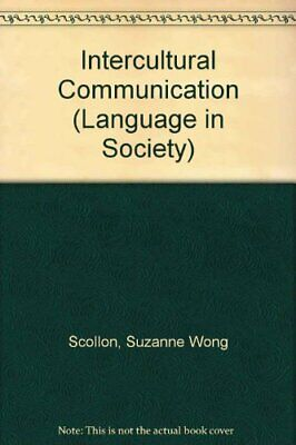 Intercultural Communication (Language in Society) By Suzanne Wong Scollon, Ron