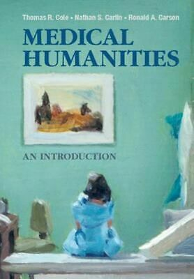 NEW Medical Humanities By Thomas R. Cole Paperback Free Shipping