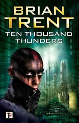 NEW Ten Thousand Thunders By Brian Trent Paperback Free Shipping