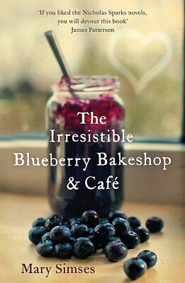 The Irresistible Blueberry Bakeshop and Cafe by Mary Simses (Paperback) Book