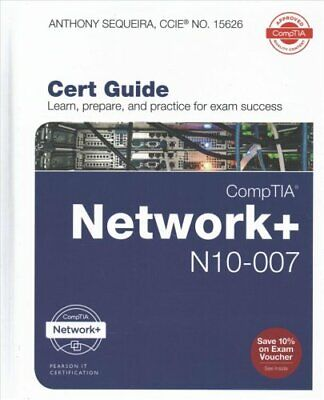 CompTIA Network + N10-007 Cert Guide, 1/e by Anthony Sequeira 9780789759818