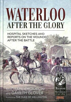 Waterloo - After the Glory Hospital Sketches and Reports on the... 9781911628484