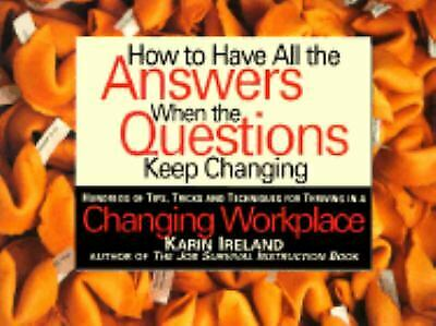 How to Have All the Answers When the Questions Keep Changing by Ireland, Karin