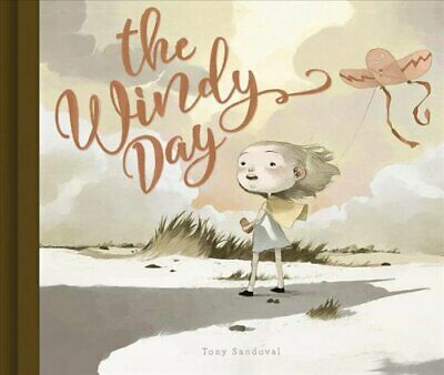 The Windy Day by Tony Sandoval 9781942367987 | Brand New | Free UK Shipping