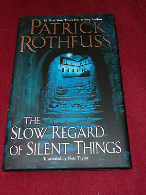 The Slow Regard of Silent Things by Patrick Rothfuss (2014, HC) Kingkiller first