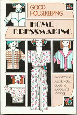 Home Dressmaking: A Complete Step-by-Step Guide to Su... by Anne Harvey Hardback