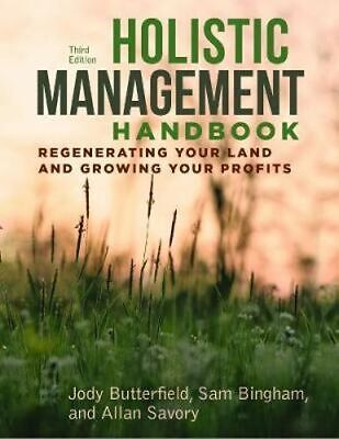 NEW Holistic Management Handbook : Third Edition By Jody Butterfield Paperback