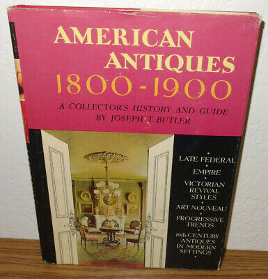 American Antiques 1800-1900 Book by Joseph Butler *Collector's History & Guide