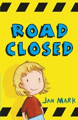 Road Closed By Jan Mark
