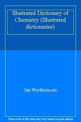 Illustrated Dictionary of Chemistry (Illustrated dictionaries) By Jan Wertheim,