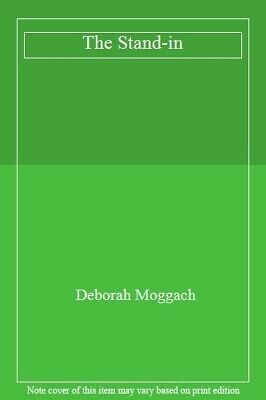 The Stand-in By Deborah Moggach. 9780434473496