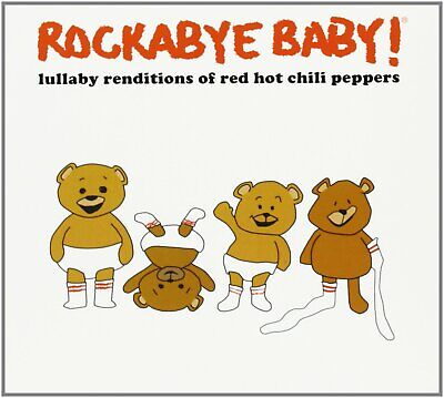 Artisti Vari - Rockabye Baby!: Lullaby Renditions Of Red Hot Chili Peppers - Cd