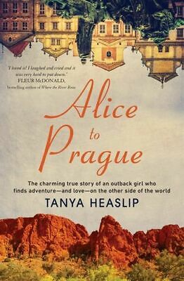 NEW Alice to Prague By Tanya Heaslip Paperback Free Shipping