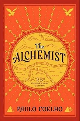 The Alchemist, 25th Anniversary: About Following Your Dream by Paulo Coelho