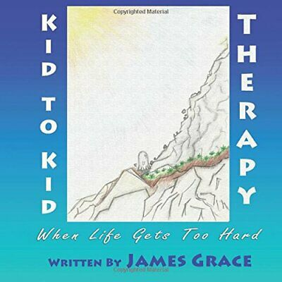 Kid To Kid Therapy - When Life gets too hard