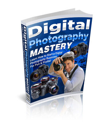 Digital Photography Mastery E - Book + PDF + Free Shipping with Resell Rights