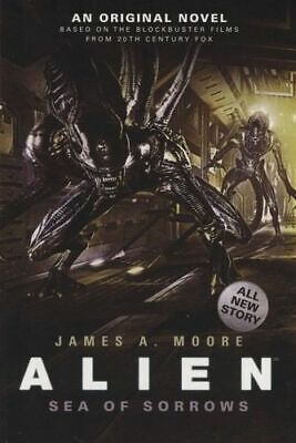 NEW Sea of Sorrows : Alien By James A. Moore Paperback Free Shipping