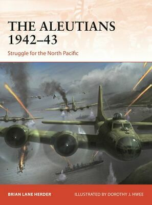 NEW The Aleutians 1942-43 By Brian Lane Herder Paperback Free Shipping