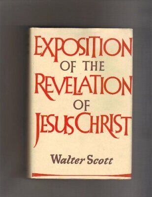 Exposition of the Revelation of Jesus Christ by Scott, Walter Hardback Book The