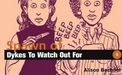 Spawn of Dykes to Watch Out for by Bechdel, Alison Paperback Book The Fast Free