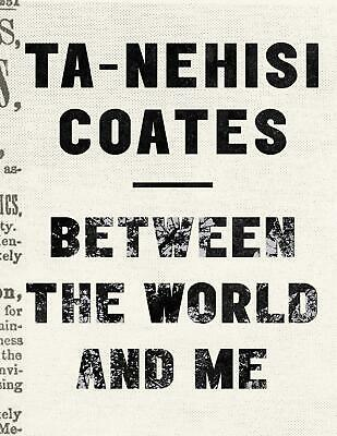Between the World and Me by Ta-Nehisi Coates 2015 (E-B0K&AUDI0B00K||E-MAILED) #
